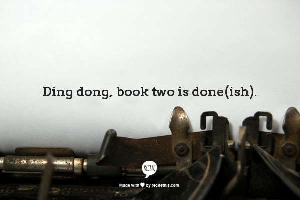 DIng dong, book 2 is done(ish)